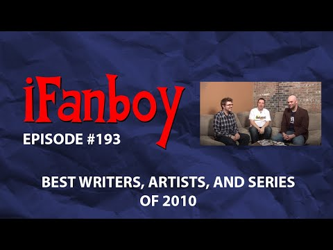 iFanboy - Episode #193 - The Best Writers, Artists, and Seri