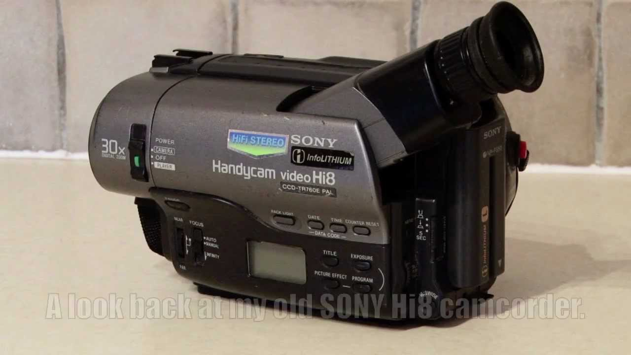 A look back at my old SONY Hi8 camcorder  Handycam video Hi8, CCD-TR760E