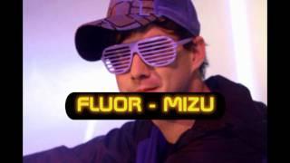 Fluor -  Mizu (Dj Passion Ritmo Dynamic Bootleg)