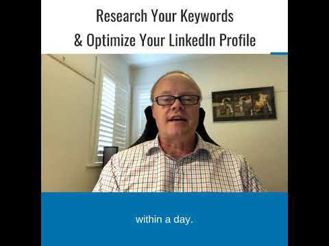 How to Research Your Keywords & Optimize Your LinkedIn Profile.