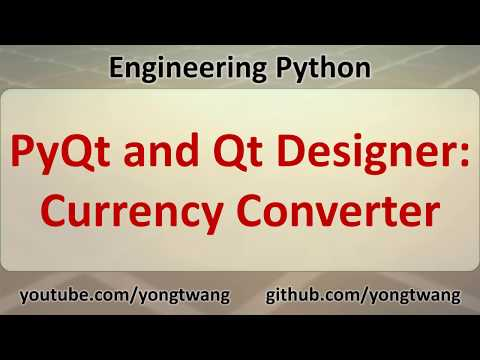 Engineering Python 17D: PyQt and Qt Designer - Currency Converter