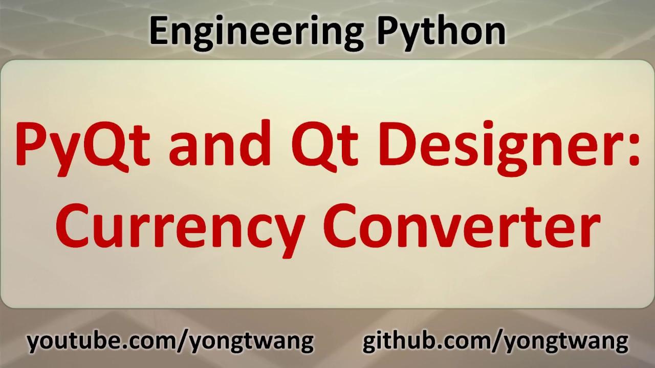 Python Tutorial 17D: PyQt and Qt Designer - Currency Converter