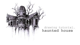 "Drawing Process ""Haunted House"""
