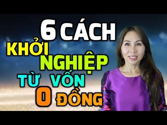 6 Cách Khởi Nghiệp Từ Vốn Không Đồng I Lanbercu TV
