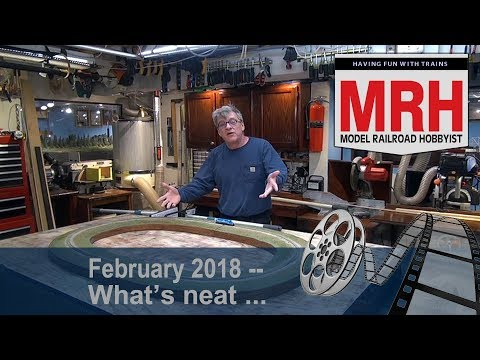 Whats Neat in model railroading | February 2018 Model Railroad Hobbyist | Ken Patterson