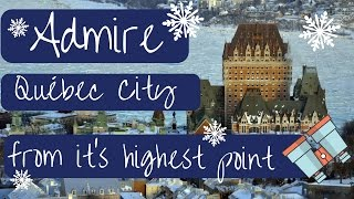 Admire Quebec City From It's Highest Point   Gifts!