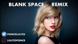 Blank Space Remix Taylor Swift Lulito DJ Cumbia