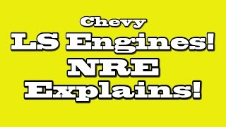 LS Engines Explained!  Nelson Racing Engines.  Chevrolet LS Engine.  NRE.  Tom Nelson