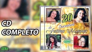 Baixar Fátima Marques 20 Sucessos (CD Completo Oficial)
