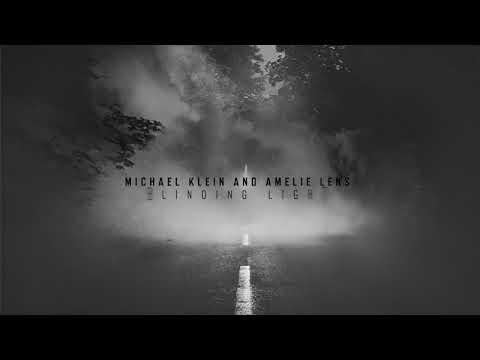 Michael Klein & Amelie Lens - Blinding Light