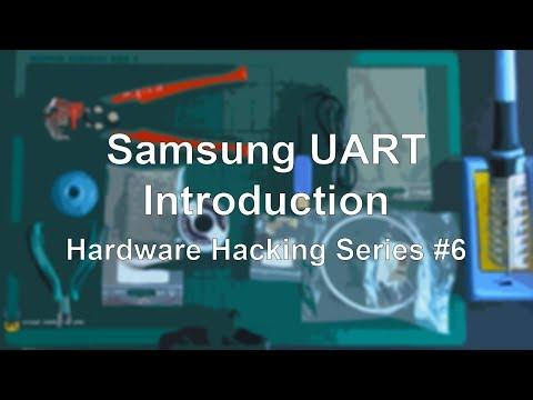 Samsung UART - Introduction - Hardware Hacking Series #6