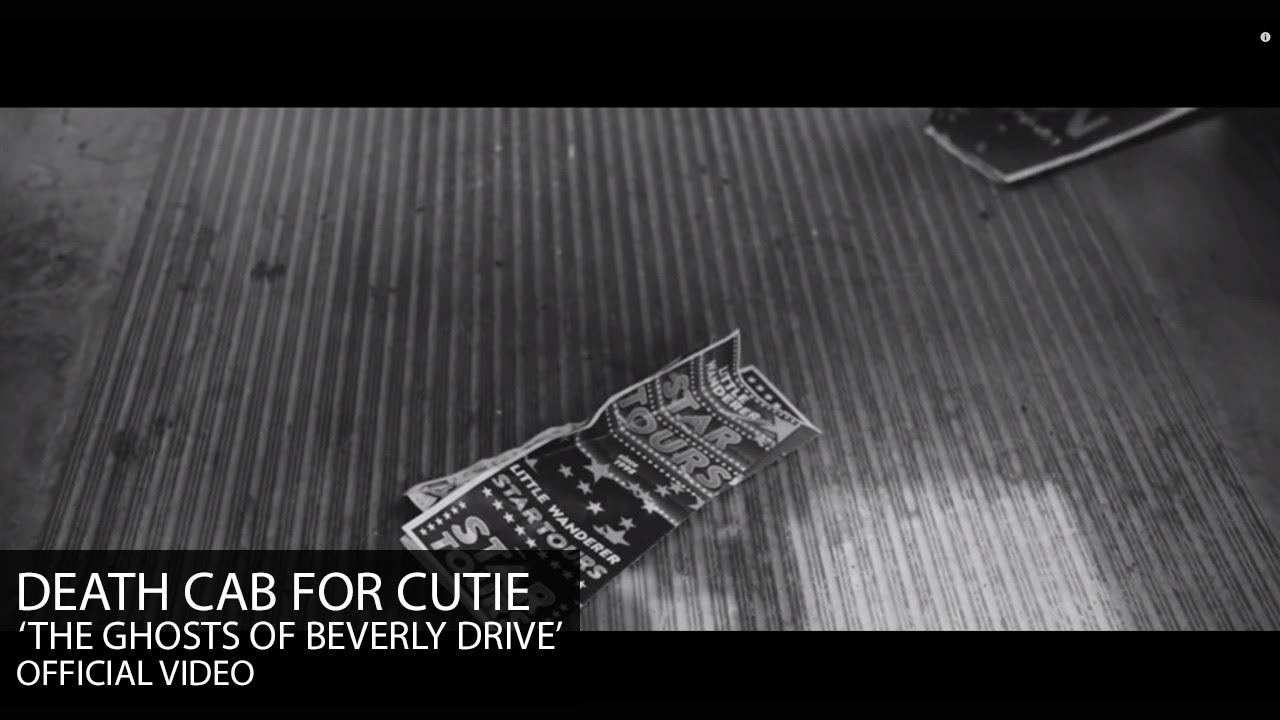 death-cab-for-cutie-the-ghosts-of-beverly-drive-official-video-death-cab-for-cutie