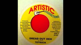 Tetrack-Dread Out Deh
