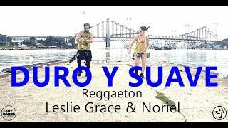 Duro Y Suave Leslie Grace, Noriel - Coreografia l Cia Art Dance l Zumba l ZIN 73.mp3