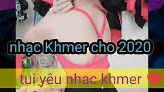 Nhạc Khmer 2020 sơidong 💓💋💋