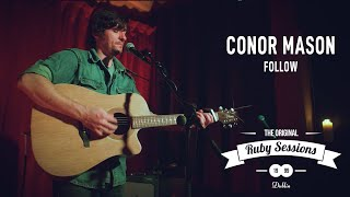 Conor Mason // Follow (Live at The Ruby Sessions)