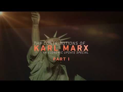Economic Update: The Contributions of Karl Marx (Part I)