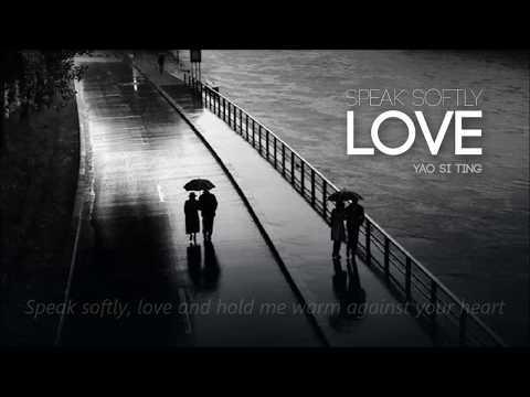 Speak softly, Love -Yao Si Ting - Lyrics