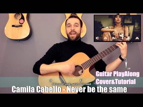 Camila Cabello - Never be the same (guitar cover with lyrics and chords)