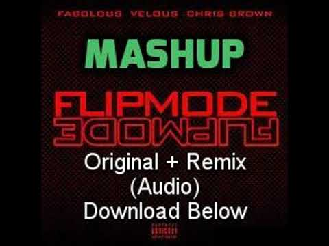 Velous - Flipmode MASHUP (Original + Remix) ft. Fabolous & Chris Brown [HQ Audio + Download]