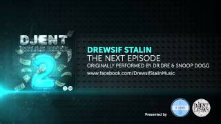 Drewsif Stalin - The Next Episode (by Dr.Dre & Snoop Dogg)