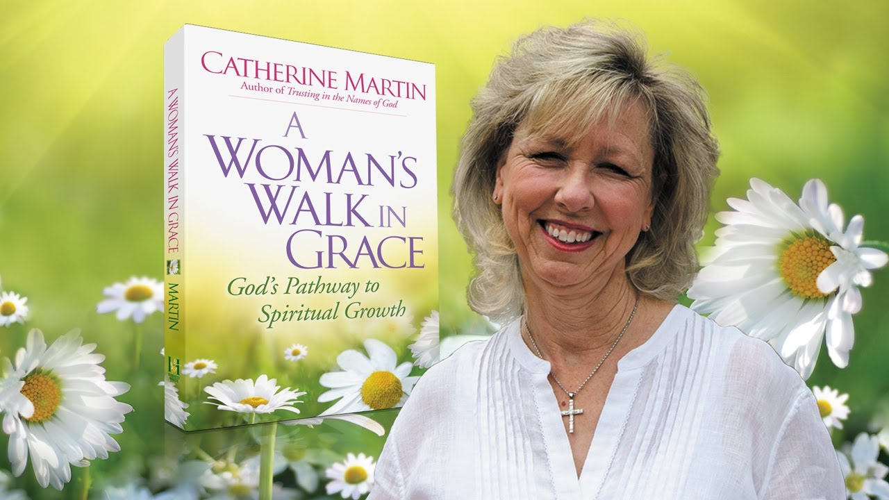 A Woman's Walk In Grace — Introduction Week — Catherine Martin — Quiet Time Ministries