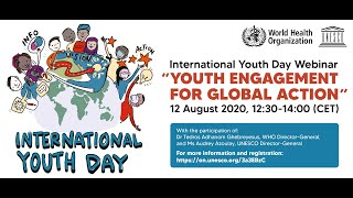 WHO UNESCO International Youth Day webinar #Youth4GlobalAction #COVID19
