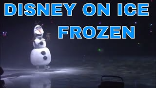 DISNEY ON ICE - DARE TO DREAM | PART 4 FROZEN