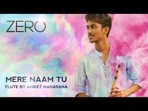 Mere Naam Tu | Zero | Flute Cover | Aniket Maharana | Full song | Instrumental
