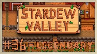 Stardew Valley - [Inn's Farm - Episode 36] - Legendary [60FPS]