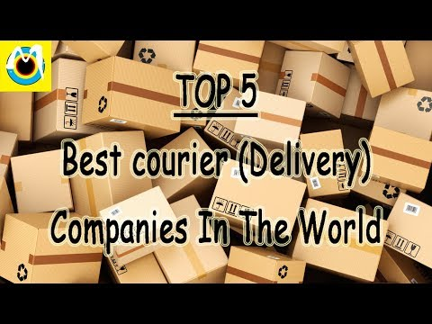 TOP 5 BEST COURIER (DELIVERY) Companies In The World
