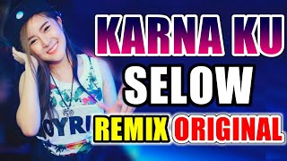 Download Mp3 Dj Karna Ku Selow 2019 ♬ Lagu Dj Tik Tok Terbaru Original Remix 2k19