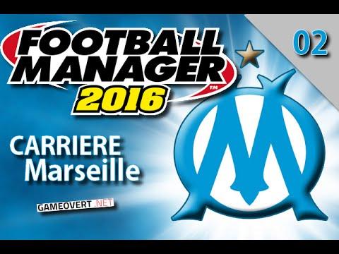 Football Manager 2016 | Carrière Olympique Marseille 02 | Gameovert.net