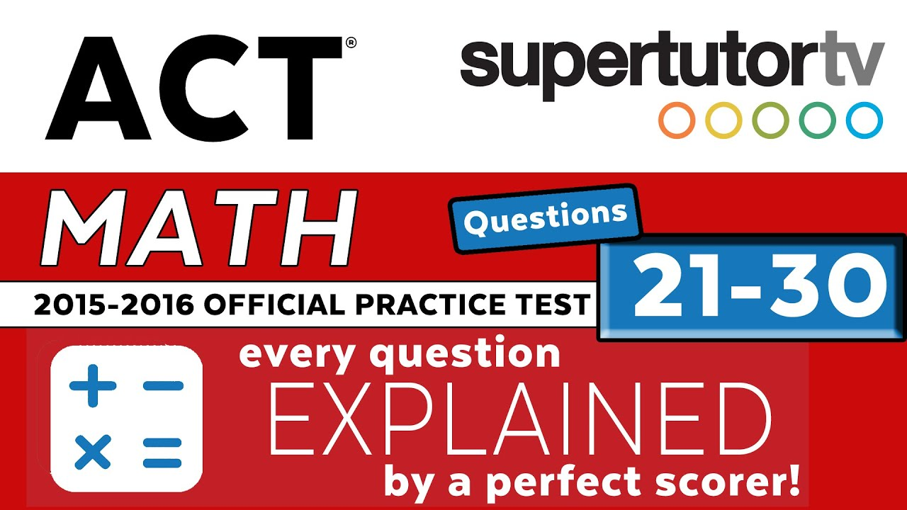 Act Explanations Math Q 21 30 2016 2017 Practice Test Youtube