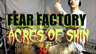 FEAR FACTORY - Acres of Skin - Drum Cover