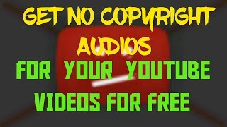 How To Download A Copyright Free Audio For Your Youtube Videos For Free- 2018 February