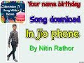 Make your birthday song in jio phone || by Nitin | Nitin Rathore Pro D ||