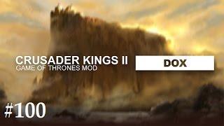 Crusader Kings 2: Game of thrones mod- Dox #100