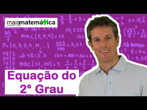 Matematica Básica - Aula 36 - Equação do 2° Grau