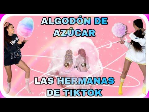 ALGODÓN DE AZÚCAR ( las hermanas de tiktok)