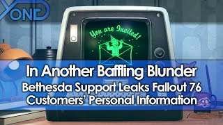 Bethesda Support Leaks Fallout 76 Customer Names, Addresses, Phone Numbers, Payment Info, & Receipts