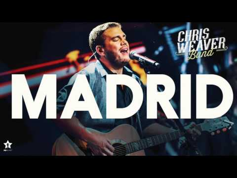 Chris Weaver Band - Madrid | Official Audio
