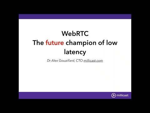 VES203. WebRTC: The Future Champion Of Low Latency