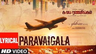 Gambar cover Paravaigala Lyrical Video Song |Ka Pae Ranasingam| Vijay S, Aishwarya R | Ghibran | P. Virumandi