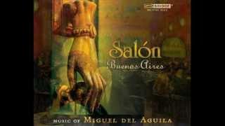 Miguel del Aguila SALON BUENOS AIRES mvt.3 for flute,clarinet,violin,viola,cello andpiano. Bridge