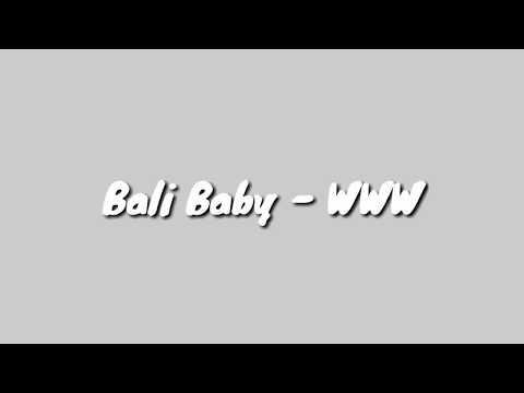Bali Baby - WWW (lyrics)