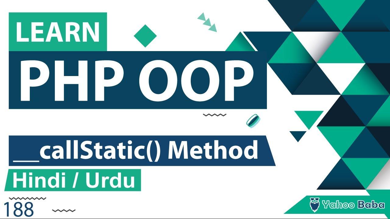 PHP OOP CallStatic Method Tutorial in Hindi / Urdu