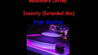 Basslovers United -  Insanity (Extended Mix) [High Quali]