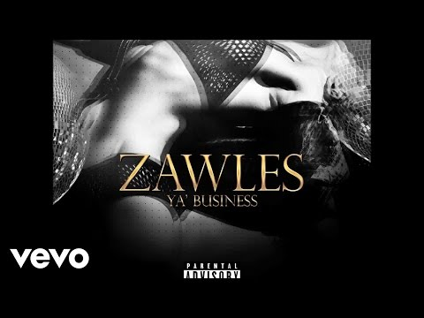 Zawles - Ya Business (Audio)