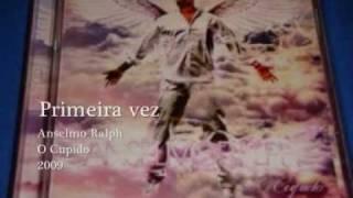 Primeira Vez 2009- Anselmo Ralph